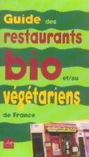 guide des restaurants bio et vegetariens de france (édition 2005)