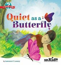 I Wonder Why: Quiet As a Butterfly by Lawrence F. Lowery (2017, Paperback)
