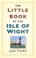 The Little Book of the Isle of Wight, 0752458175, New Book