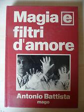 MAGIA E FILTRI D'AMORE - ANOTNIO BATTISTA 1972 - A8