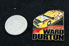 WARD BURTON NASCAR CAR PIN