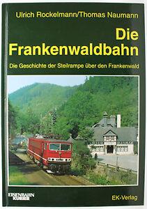 Die Frankenwaldbahn, Ulrich Rockelmann/Thomas Naumann
