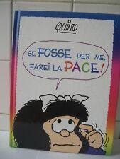 Mafalda Se fosse per me, farei la pace! Quino  Fabbri Editore 2004.