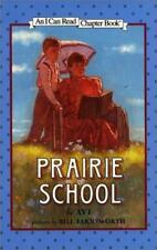 Prairie School (I Can Read Level 4) by Avi