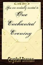 One Enchanted Evening by Crystal Inman (2016, Paperback)