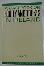 Book. Casebook on Equity and Trusts in Ireland by J.C.W. Wylie (Hardback, 1985)