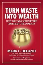 2016 Turn Waste into Wealth How to Find Cash in Every Corner of the Company