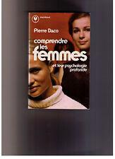 Comprendre les femmes et leur psychologie profonde, Pierre Daco, Marabout, 1974