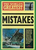 The World's Greatest Mistakes By Nigel Blundell. 9780600572329