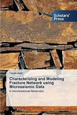 La caratterizzazione e modellazione Frattura della rete utilizzando i dati microsismico da Ayat.
