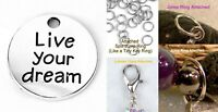 Live Your Dreams Silver Dangle Charm Pendant Bracelet Ring Loop Lobster Clasp