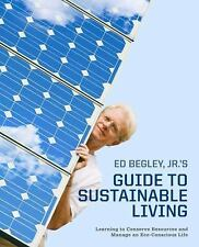 Ed Begley, Jr.'s Guide to Sustainable Living: Learning to Conserve Res-ExLibrary