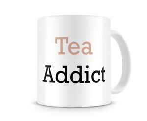 Tea Addict - Funny Cute Present Gift Mug For Birthday Christmas Tea Lover Fan