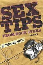 Sex Tips from Rock Stars: In Their Own Words by Paul Miles (Paperback, 2010)