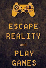 """A5 Print – Gamer """"ESCAPE REALITY"""" (Picture Gaming PS4 XBOX ONE SEGA NINTENDO)"""