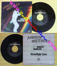LP 45 7'' ADDRISI BROTHERS Ghost dancer Streetlight love 1979 italy no cd mc*dvd
