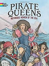 Pirate Queens: Notorious Women of the Sea Adult Colouring Book 9780486783345