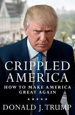 Crippled America How to Make America Great Again NEW HARD COVER