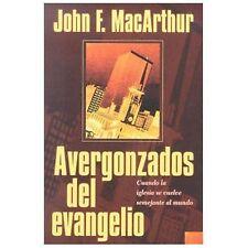 Avergonzados del Evangelio : Cuando la Iglesia Se Vuelve Semejante al Mundo...