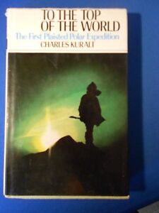 ARCTIC EXPLORATION: TO THE TOP OF THE WORLD: THE FIRST PLAISTED EXPLORATION