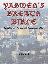 Yahweh's Breath Bible, Volume 2: Literal Strong's Version with Sacred Name Added
