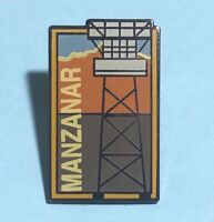 Manzanar   American Concentration Camp Site  HIstorical Site Pin