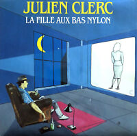 "Julien Clerc ‎7"" La Fille Aux Bas Nylon - France (VG+/EX)"