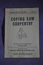 *WW2* Coping Saw Carpentry ~ For Use of Armed Forces Personnel Only
