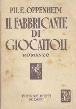 IL FABBRICANTE DI GIOCATTOLI Romanzo di Ph. E. Oppenheim 1932  Bietti Editrice