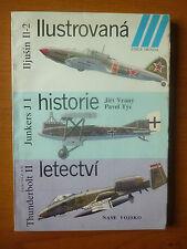 LIVRE ILUSTROVNA HISTORIE LETECTVI JUNKERS J I / A-10 THUNDERBOLT II / IL-2
