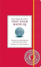 How Smart Are You? Test Your Math IQ: Discover Your Math Aptitude and Sharpen