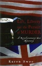 Life, Liberty and the Pursuit of Murder : A Revolutionary War Mystery 2003