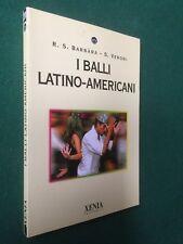 BARBARA VERONI - I BALLI LATINO AMERICANI Guida Xenia/278 (2008) Libro =NUOVO