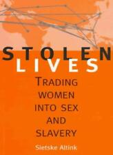 Stolen Lives: Trading Women into s** and Slavery By Sietse Altink