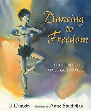 Dancing to Freedom  NEW The True Story of Mao's Last Dancer Li Cunxin Spudvilas