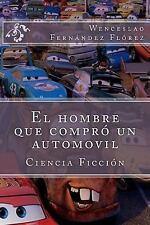 El Hombre Que Compro un Automovil by Wenceslao Fernandez Florez (2015,...