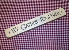 "Rustic Engraved Wood Sign ""WE GATHER TOGETHER"" distressed"