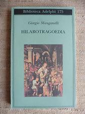 Hilarotragoedia - Giorgio Manganelli - Biblioteca Adelphi 175 ADELPHI