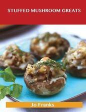 Stuffed Mushroom Greats : Delicious Stuffed Mushroom Recipes, the Top 64...