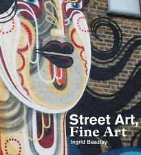 STREET ART FINE ART (9780956873859) - INGRID BEAZLEY (PAPERBACK) NEW