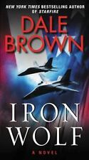 Iron Wolf : A Novel by Dale Brown (2016, Paperback)