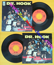 LP 45 7'DR.HOOK Only sixteen Let me be your lover 1976 ital CAPITOL no cd mc dvd