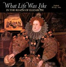 What Life Was Like in the Realm of Elizabeth England AD 1533-1603 NEW IN PACKAGE
