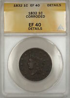1832 Coronet Head Large Cent 1c Coin ANACS EF-40 Details Corroded