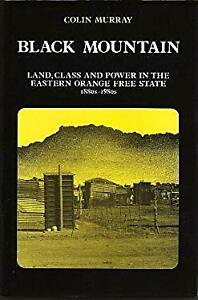 Black Mountain : Land, Class, and Power in the Eastern Orange Free State, 1880s