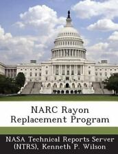 Narc Rayon Replacement Program by Kenneth P. Wilson (2013, Paperback)
