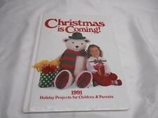 Old Book CHRISTMAS IS COMING 1991 Holiday Projects for Children & Parents