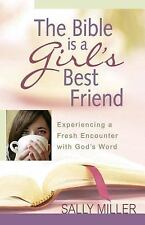 The Bible Is a Girl's Best Friend: Experiencing a Fresh Encounter with God's