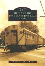 Images of Rail Ser.: Revisiting the Long Island Rail Road : 1925-1975 by...