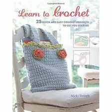 Learn to Crochet: 25 quick and easy crochet projects to get you started, Trench,